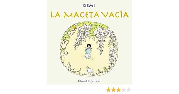 La maceta vacia (ALBUMES ILUSTRADOS): Amazon.es: Demi: Libros