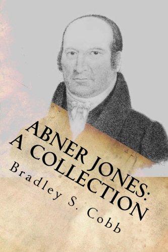 Abner Jones: A Collection: Volume 1 (Restoration Movement)
