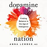 Dopamine Nation: Finding Balance in the Age of