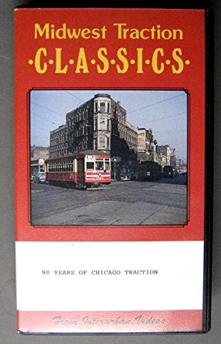 Chicago Traction - 90 Years of Chicago Traction (Midwest Traction Classics)