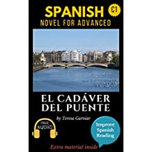 Spanish short stories for advanced (C1) El cadáver del puente. Downloadable Audio included. Vol 6. English edition.: Learn Spanish. Improve Spanish Reading. ... Novel. Aprender español. (Spanish Edition)