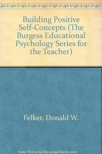 Building Positive Self-Concepts (The Burgess Educational Psychology Series for the Teacher) (Building A Positive Self Concept compare prices)
