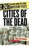 Cities of the Dead: Finding Lost Civilizations (24/7: Science Behind the Scenes: Mystery Files)