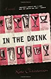 img - for In the Drink: A Novel book / textbook / text book