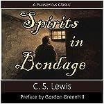 Spirits in Bondage: A Cycle of Lyrics: Praeteritus Classics, Book 1 | C. S. Lewis