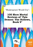 download ebook shakespeare would cry: 100 mere mortal reviews of pale demon: the hollows, book 9 pdf epub