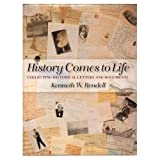 History Comes to Life, Kenneth W. Rendell, 0806127643
