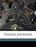 Thomas Jefferson, Thomas E. Watson, 1177430150