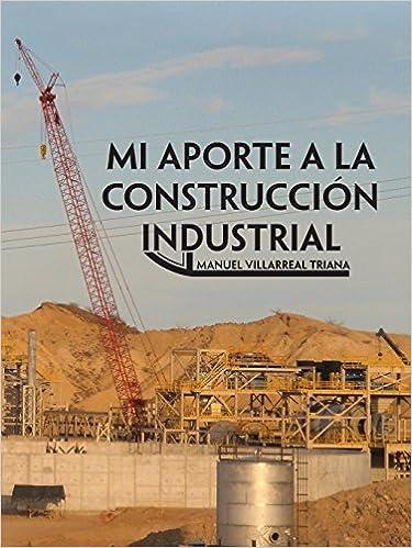 Mi aporte a la construcción industrial