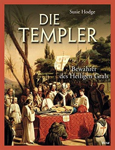 Die Templer: Bewahrer des Heiligen Grals