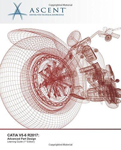 CATIA V5-6 R2017: Advanced Part (Advanced Technical Training)