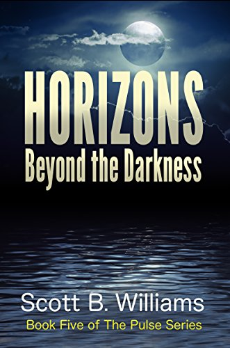 Horizons Beyond the Darkness (The Pulse Series Book 5) by [Williams, Scott B.]