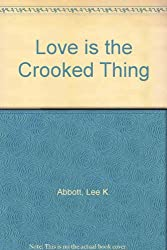 LOVE IS THE CROOKED THING