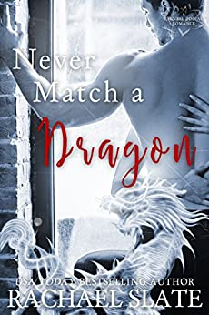 Never Match a Dragon (Chinese Zodiac Romance Series Book 7) by [Slate, Rachael]
