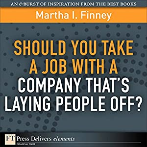 Should You Take a Job with a Company That's Laying People Off? Audiobook