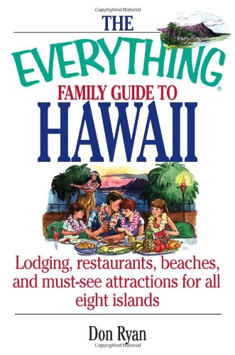 Download The Everything Family Guide To Hawaii Book: Lodging, Restaurants, Beaches, and Must-See Attractions for All Eight Islands pdf epub