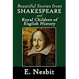 Beautiful Stories from Shakespeare and Royal Children of English History (Halcyon Classics)