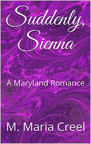 Download for free Suddenly, Sienna: A Maryland Romance