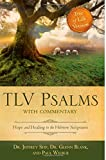 TLV Psalms with Commentary: Hope and Healing in the Hebrew Scriptures
