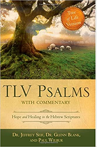 TLV Psalms with Commentary: Hope and Healing in the Hebrew