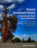 Historical Environmental Variation in Conservation and Natural Resource Management, John A. Wiens, 1444337920