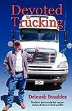 Devoted to Trucking, Deborah Bouziden, 0937660787