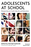 Adolescents at School : Perspectives on Youth, Identity, and Education, Michael Sadowski, 1891792946