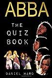 Abba the Quiz Book, Daniel Ward, 149298132X