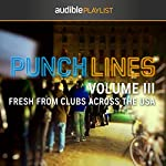 Punchlines Volume III: Fresh From Clubs Across the USA | Audible Comedy
