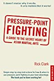 img - for Pressure-point Fighting: A Guide to the Secret Heart of Asian Martial Arts book / textbook / text book