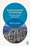 Environmental Criminology : Evolution, Theory, and Practice, Martin, Andresen A., 0415856132