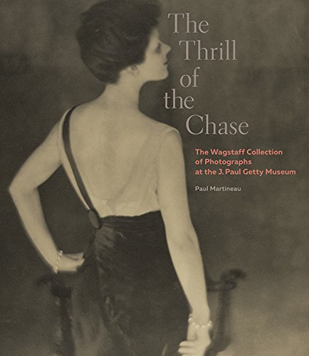 The Thrill of the Chase: The Wagstaff Collection of Photographs at the J. Paul Getty Museum