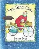 Mrs. Santa Claus, Penny Ives, 0385303025