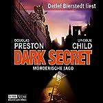 Dark Secret: Mörderische Jagd (Pendergast 6)   Douglas Preston,Lincoln Child