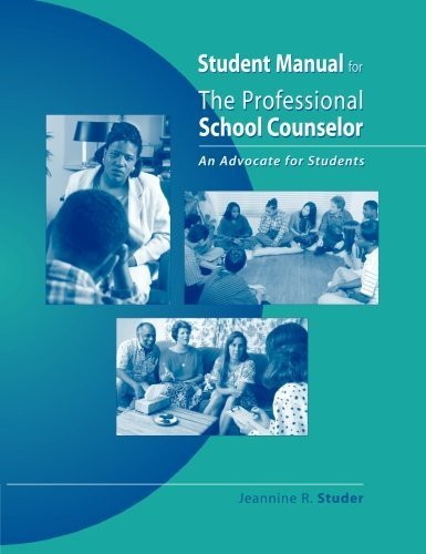 Student Manual for The Professional School Counselor: An Advocate for Students by Studer, Jeannine R. (August 23, 2004) Paperback