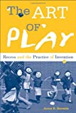 The Art of Play, Anna Beresin, 1439910944