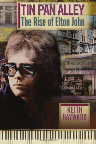 Tin Pan Alley: The Rise Of Elton John by Keith Hayward - Mall Hayward