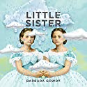 Little Sister: A Novel Audiobook by Barbara Gowdy Narrated by Saskia Maarleveld