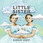 Little Sister: A Novel | Barbara Gowdy