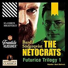 The Netocrats (Futurica Trilogy 1) Audiobook by Jan Söderqvist, Alexander Bard Narrated by Bert Deivert