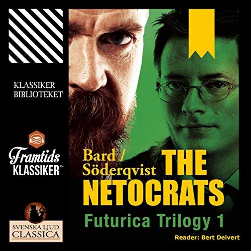 The Netocrats (Futurica Trilogy 1)