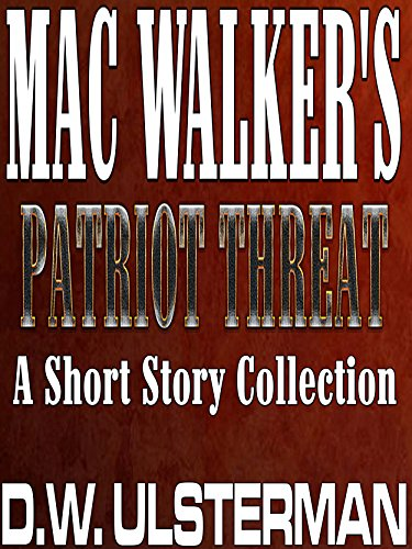 (PATRIOT THREAT: A Short Story Collection)