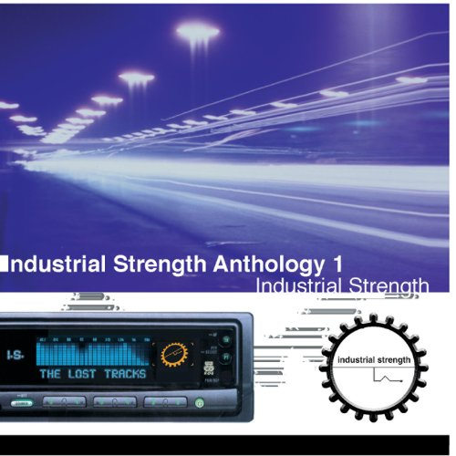 Industrial Strength Anthology ...