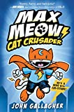 Max Meow: Cat Crusader Book 1