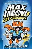 Max Meow: Cat Crusader Book 1