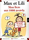 Max et Lili - Mon livre aux 1000 secrets par Saint-Mars