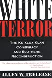 White Terror: The Ku Klux Klan Conspiracy and Southern Reconstruction