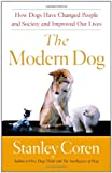 The Modern Dog, Stanley Coren, 1439152888