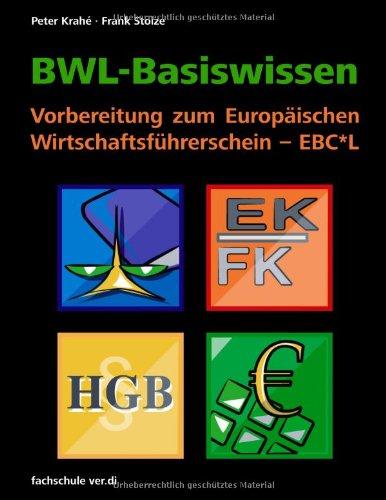 BWL-Basiswissen - Vorbereitung zum Europäischen Wirtschaftsführerschein - EBC*L