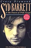 Syd Barrett: Crazy Diamond: The Dawn Of Pink Floyd by Mike Watkinson front cover